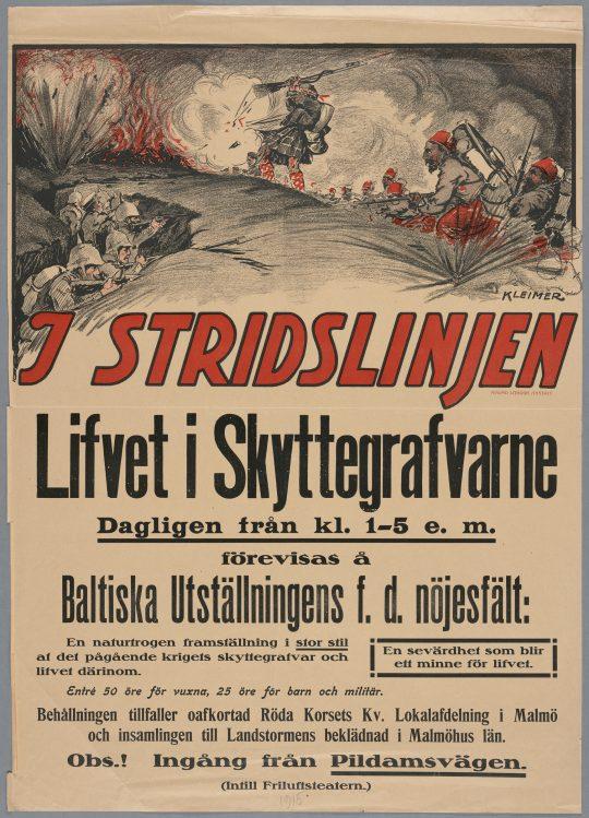 I tecknarens fantasi levde inte sällan gamla tiders krigföring kvar, som i denna affisch för en skyttegravsutställning i Malmö, där iögonenfallande skottar och Zuaver (franska kolonialtrupper) slåss sida vid sida för ententen mot tyskarna (Axel Kleimer, I striidslinjen. Lifvet i skyttegrafvarne). KB, Vardagstryck. Affisch. Kirgsväsen.